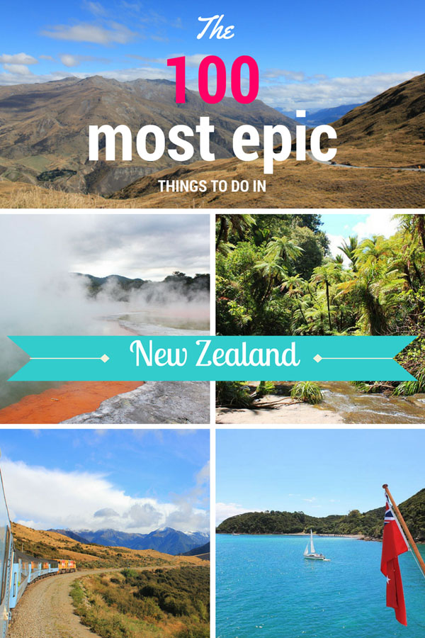 The 100 most epic things to do in New Zealand