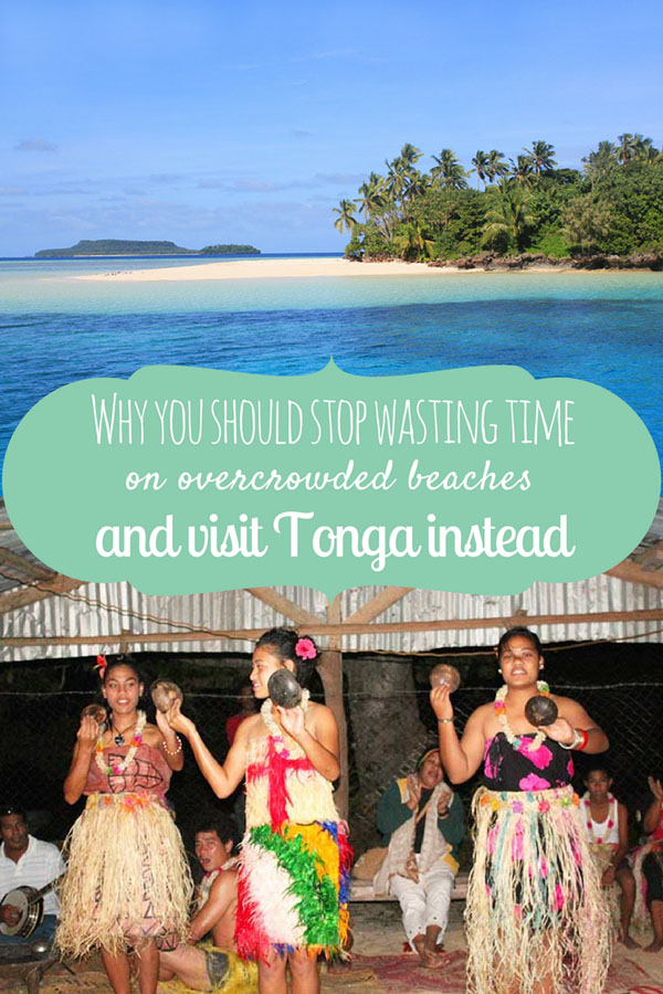 Why you should stop wasting time on overcrowded beaches and visit Tonga instead!