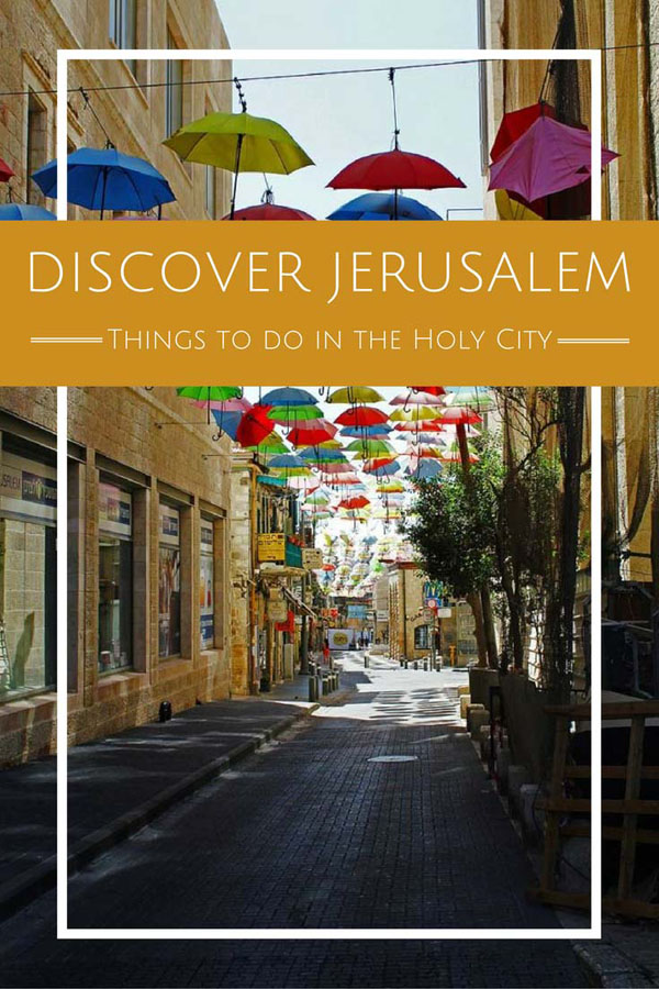 Discover Jerusalem - Things to do in the Holy City