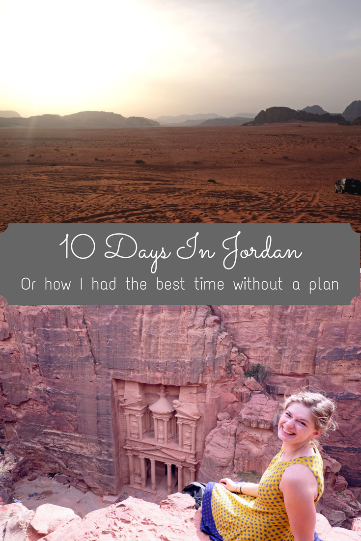 Come explore Jordan with me, and how I spent 10 Days without a plan!
